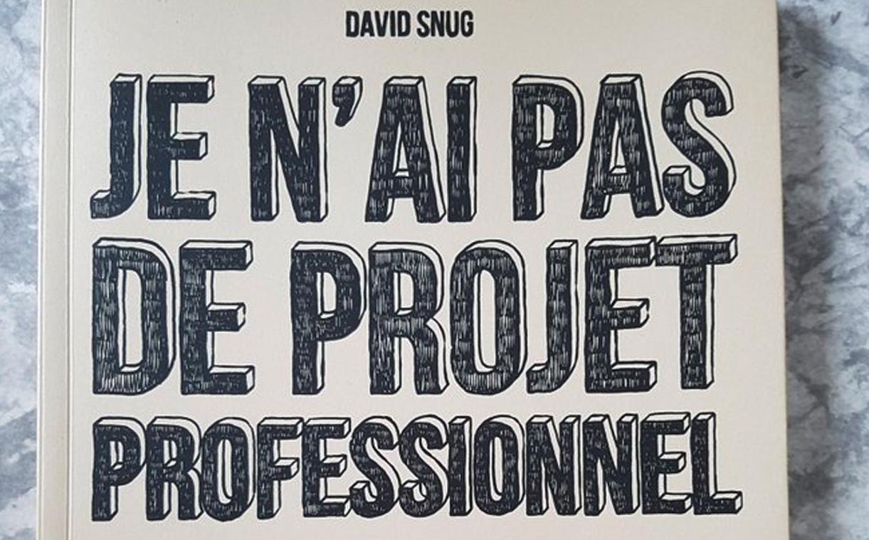 COuverture de Je n'ai pas de projet professionnel – Par David Snug – Éditions Même pas mal
